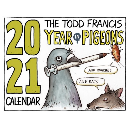 Calendrier Todd Francis 2021 Calendar The Todd Francis Year In Pigeons